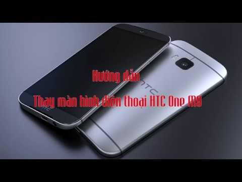 [Chiếm Tài Mobile] – Hướng dẫn thay màn hình điện thoại HTC ONE M9