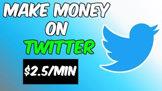 How To Make Money On Twitter - [Earn $2.50/MINs With This Trick]