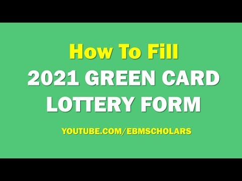 2021 GREEN CARD LOTTERY FORM - How To Fill The DV LOTTERY FORMS Correctly And WIN