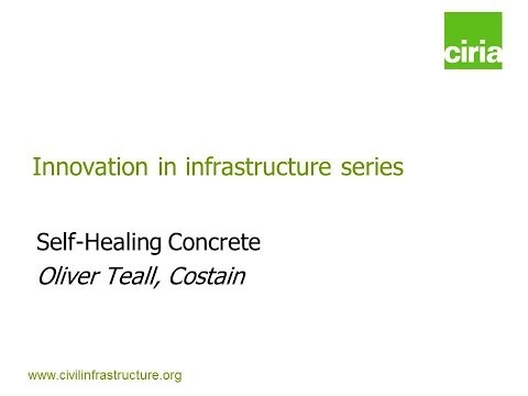 Innovation in infrastructure - Self-healing concrete, Oliver Teall