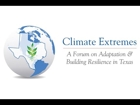 Texas Climate Extremes Conference (Part 1 of 3), Sept. 17, 2015