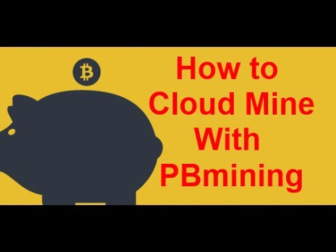 How To Cloud Mine Bitcoin With PBmining