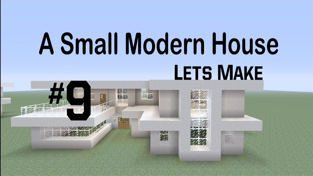Lets Make a Small Modern House 9 YouTube