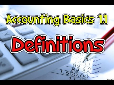 Accounting Basics 1.1 - Definitions