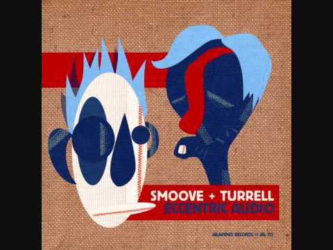 Smoove & Turrell - I Need A Change
