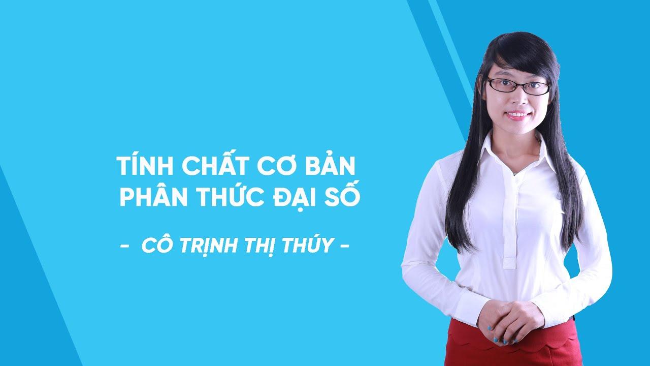 Tính chất cơ bản phân thức đại số – Toán lớp 8 – cô Trịnh Thị Thúy – HOCMAI