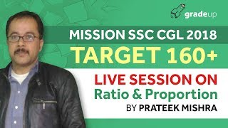 """Ratio & Proportion Part 3 """"Target 160+ Mission SSC CGL 2018"""" By Gradeup"""