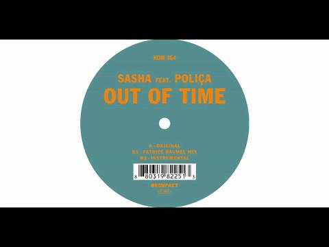 Sasha feat. Poliça - Out Of Time (Original Mix)