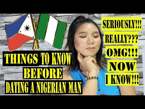 THINGS TO KNOW BEFORE DATING A NIGERIAN MAN🇳🇬 #PHILIPPINES #TIPS #NIGERIAN