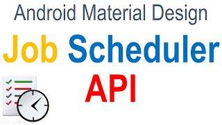 256 Android JobScheduler API |
