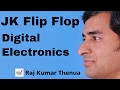 JK Flip flop in Hindi | Digital Electronics by Raj Kumar Thenua | Hindi / Urdu