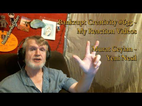 Murat Ceylan - Yeni Nesil : Bankrupt Creativity #635 - My Reaction Videos