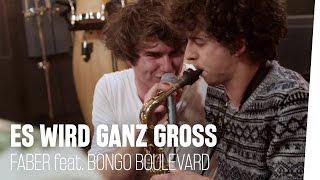 Es Wird Ganz Groß - Faber (JAZZ VERSION) #BongoBoulevard Bonus-Track