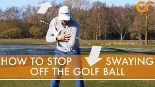 HOW TO STOP SWAYING OFF THE GOLF BALL