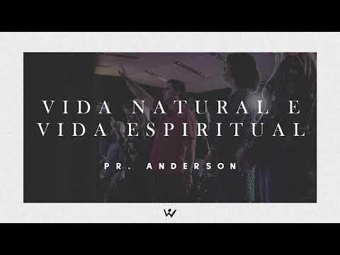 VIDA NATURAL E VIDA ESPIRITUAL - Pastor Anderson - ÁUDIO