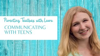 Parenting Toolbox: Skills for Parent/Teen Communication
