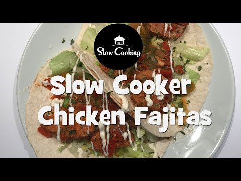 Amazing Slow Cooker Chicken Fajitas