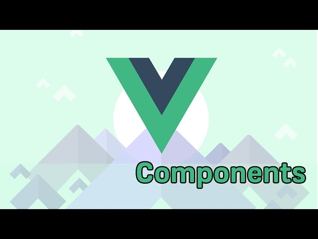 COMPONENTS | VueJS 2 | Learning the Basics