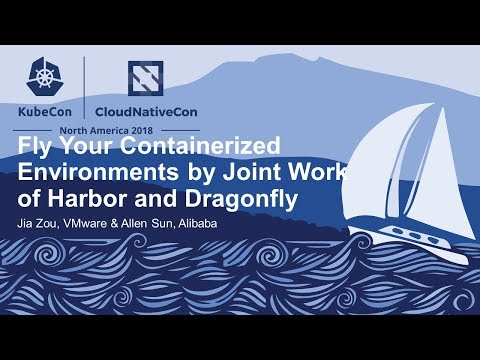 Fly Your Containerized Environments by Joint Work of Harbor and Dragonfly - Jia Zou & Allen Sun