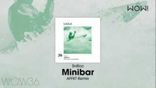 Snilloc - Minibar (AFFKT Remix)