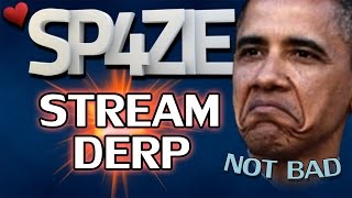 ♥ Stream Derp - #109 NOT BAD