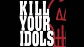 Watch Kill Your Idols I Hope You Know video