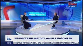 Rozmowy niedokończone: Współczesne metody walki z Kościołem cz.I