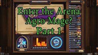 Hearthstone: Enter the Arena Agro Mage? Part 1