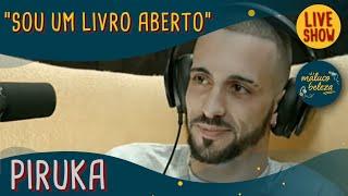 Maluco Beleza LIVESHOW - Piruka