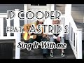JP COOPER feat ASTRID S - sing it with me - TRADUZIONE IN ITALIANO
