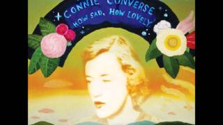 Connie Converse - How Sad, How Lovely