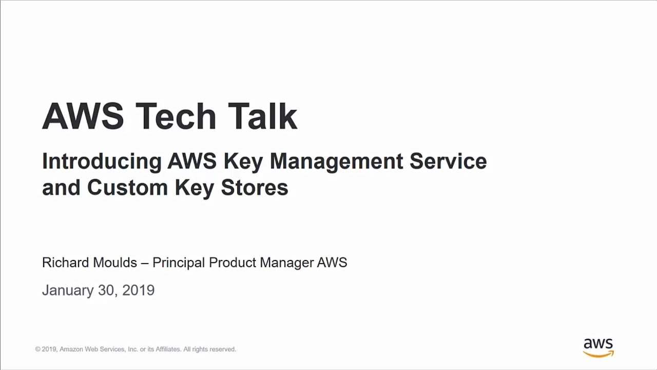 Introducing AWS Key Management Service Custom Key Store - AWS Online Tech  Talks