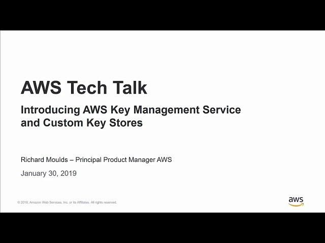 Introducing AWS Key Management Service Custom Key Store - AWS Online