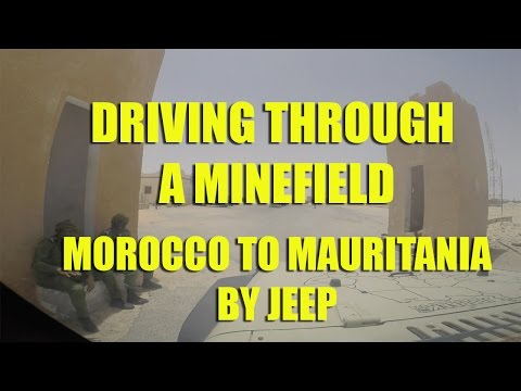 Driving Through a Minefield - Morocco to Mauritania by Jeep