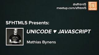 Unicode ♥ JavaScript
