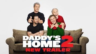 DADDY´S HOME 2 - [Official Trailer] (2017) Comedy Movie - Mark Wahlberg, Will Ferrell (HD)