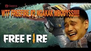 WTF FREE FIRE #2 NGAKAK MBOOOYS!!!!!🤣🤣🤣