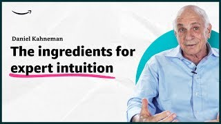Daniel Kahneman - The Ingredients for Expert Intuition - Insights for Entrepreneurs - Amazon