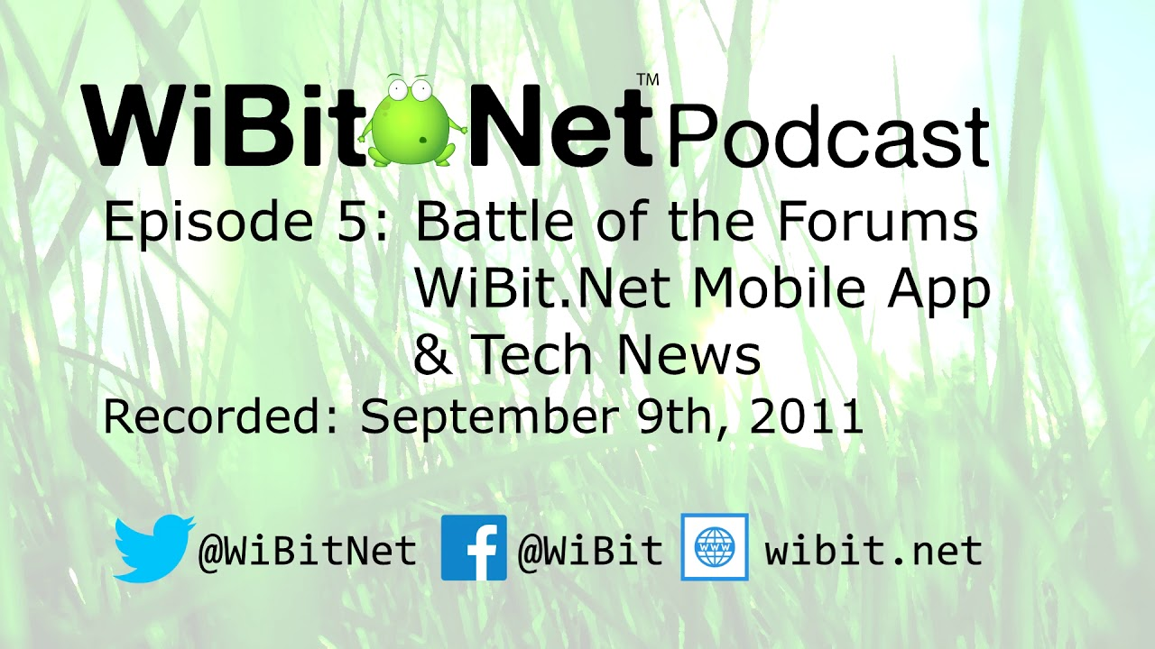 WiBit.Net Podcast - Episode 5 - September 9th, 2011