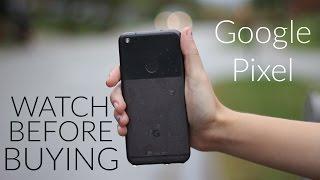 Google Pixel: Watch Before Buying!