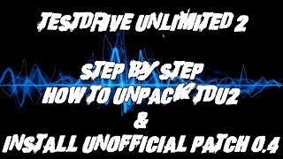 Test Drive Unlimited 2 - How to unpack & install Unofficial patch 0.4