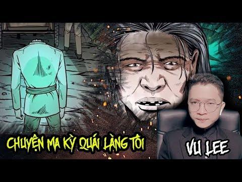 Chuyện Ma Kỳ Quái Làng Tôi | Vu Lee