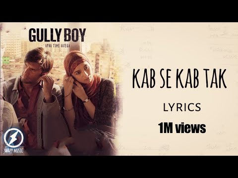 Kab se kab tak - gully boy [lyric video] || ranveer singh,alia bhatt & vibha saraf || Mp3