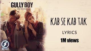 Kab se kab tak - gully boy [lyric video]    ranveer singh,alia bhatt & vibha saraf   