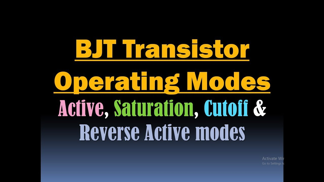 Bjt Transistor Operation Modes Active Saturation Cutoff And The Act Like As A Switch When In On Reverse Of