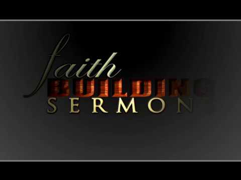 Faith Building Sermons Episode 002