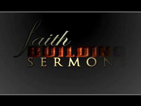 Faith Building Sermons Episode 002
