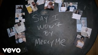 MercyMe - Say I Won't (Official Lyric Video)
