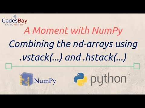 Using NumPy vstack (   ) and hstack (   ) functions : A Moment with NumPy