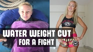 WATER WEIGHT CUT FOR A FIGHT